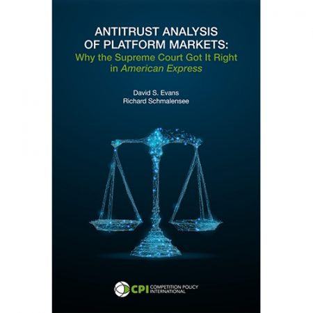 Antitrust Analysis of Platform Markets: Why the Supreme Court Got It Right in American Express Cover