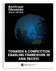 Towards a Competition Enabling Framework in Asia Pacific Antitrust Chronicle - March 2021
