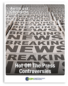 Antitrust Chronicle - Hot Off The Press Controversies January 2014 I