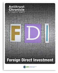 Antitrust Chronicle July i 2021 Foreign Direct Investment